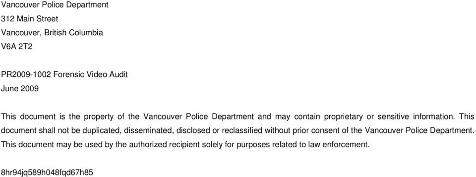 This document shall not be duplicated, disseminated, disclosed or reclassified without prior consent of the Vancouver Police