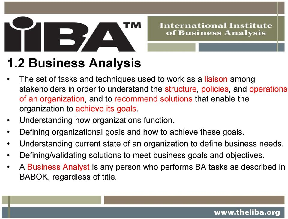 Defining organizational goals and how to achieve these goals. Understanding current state of an organization to define business needs.