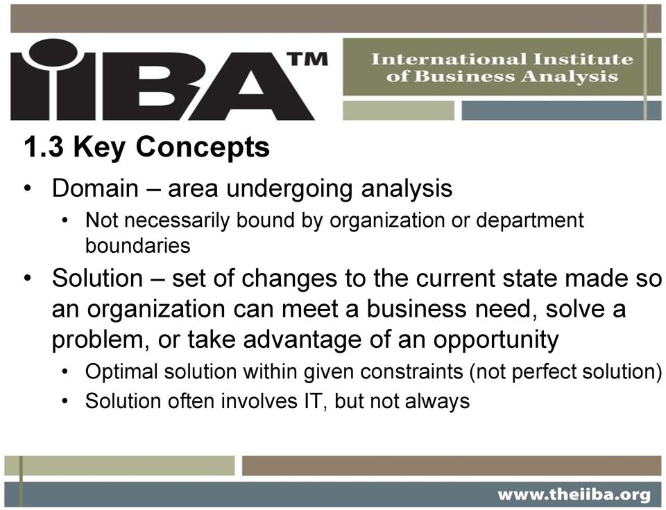 can meet a business need, solve a problem, or take advantage of an opportunity Optimal