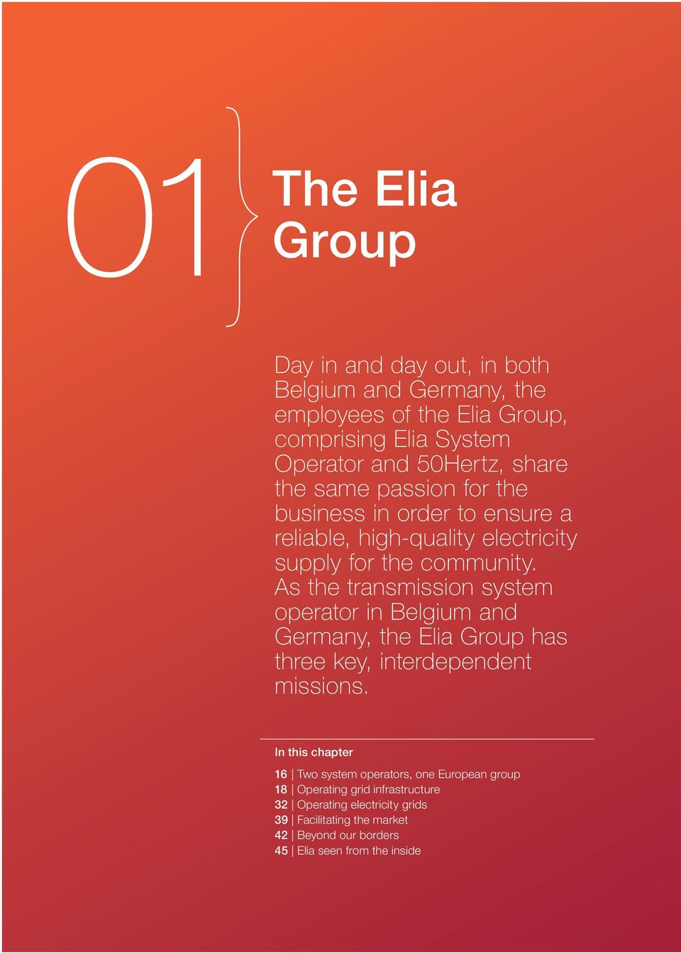 As the transmission system operator in Belgium and Germany, the Elia Group has three key, interdependent missions.