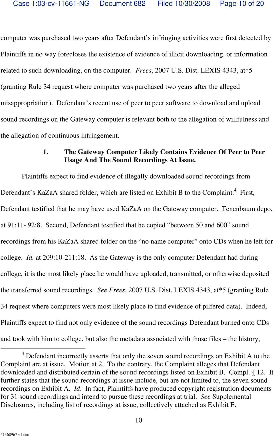LEXIS 4343, at*5 (granting Rule 34 request where computer was purchased two years after the alleged misappropriation).