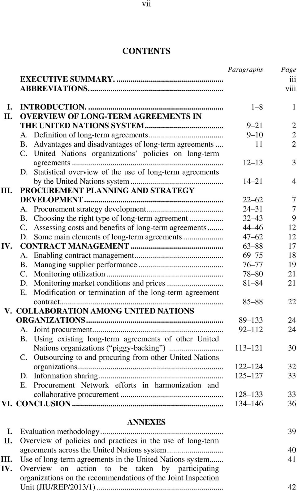 Statistical overview of the use of long-term agreements by the United Nations system... 14 21 4 III. PROCUREMENT PLANNING AND STRATEGY DEVELOPMENT... 22 62 7 A. Procurement strategy development.