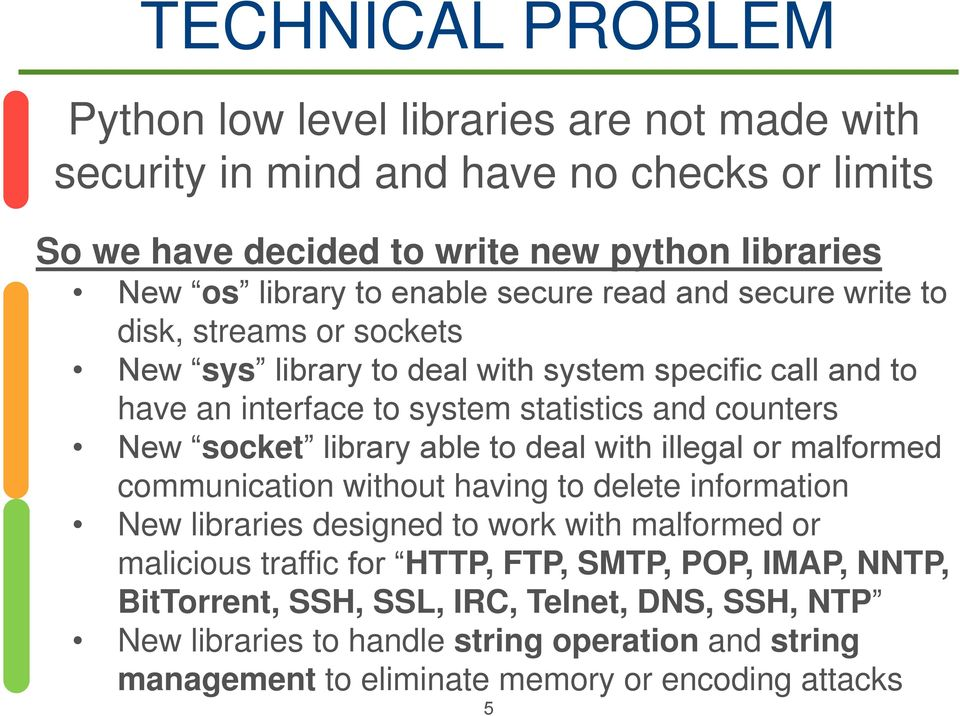 socket library able to deal with illegal or malformed communication without having to delete information New libraries designed to work with malformed or malicious traffic for