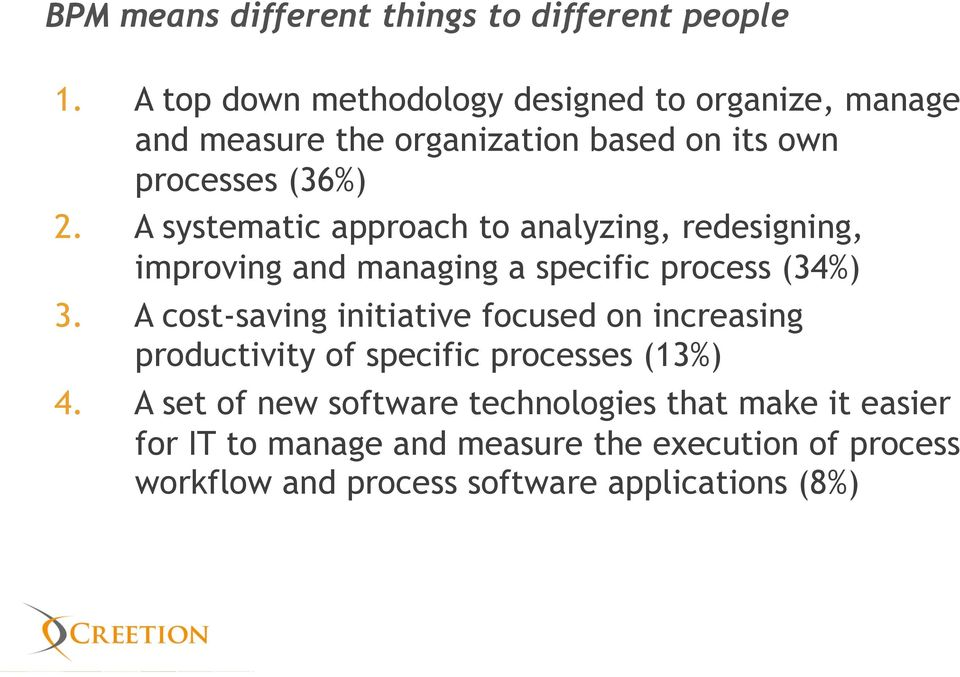 ! A systematic approach to analyzing, redesigning, improving and managing a specific process (34%) 3.