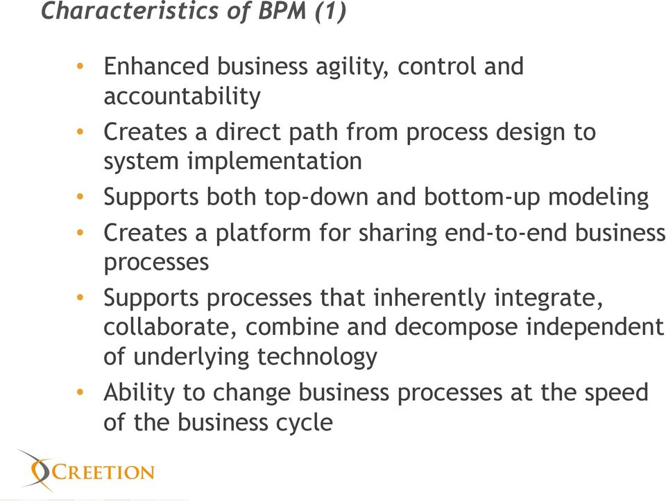 Supports both top-down and bottom-up modeling! Creates a platform for sharing end-to-end business processes!