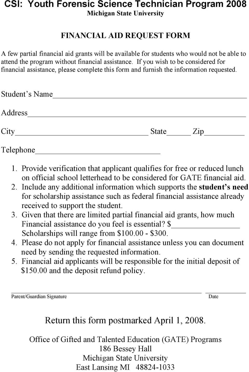 Provide verification that applicant qualifies for free or reduced lunch on official school letterhead to be considered for GATE financial aid. 2.