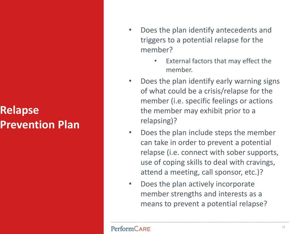 Does the plan include steps the member can take in order to prevent a potential relapse (i.e. connect with sober supports, use of coping skills to deal with cravings, attend a meeting, call sponsor, etc.
