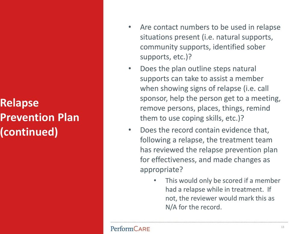 Does the record contain evidence that, following a relapse, the treatment team has reviewed the relapse prevention plan for effectiveness, and made changes as appropriate?