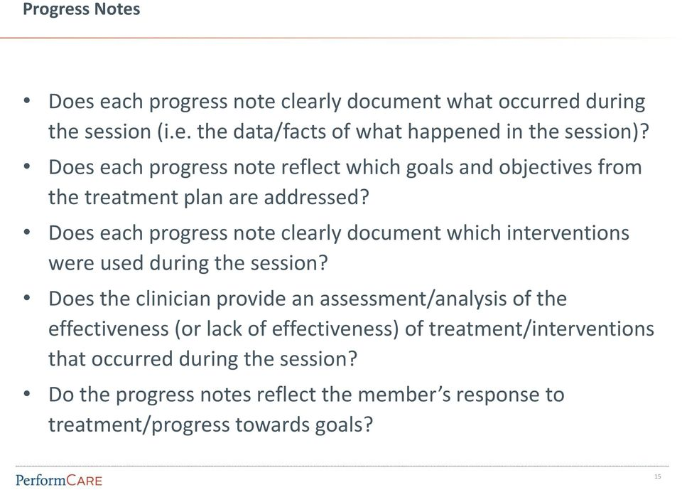 Does each progress note clearly document which interventions were used during the session?