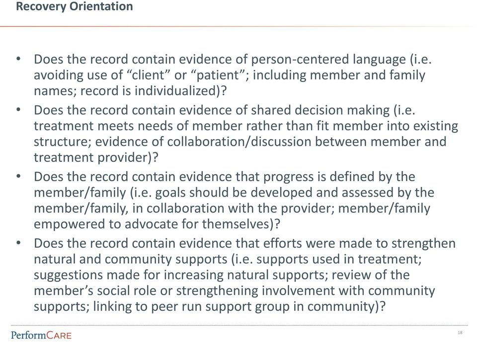 Does the record contain evidence that progress is defined by the member/family (i.e. goals should be developed and assessed by the member/family, in collaboration with the provider; member/family empowered to advocate for themselves)?