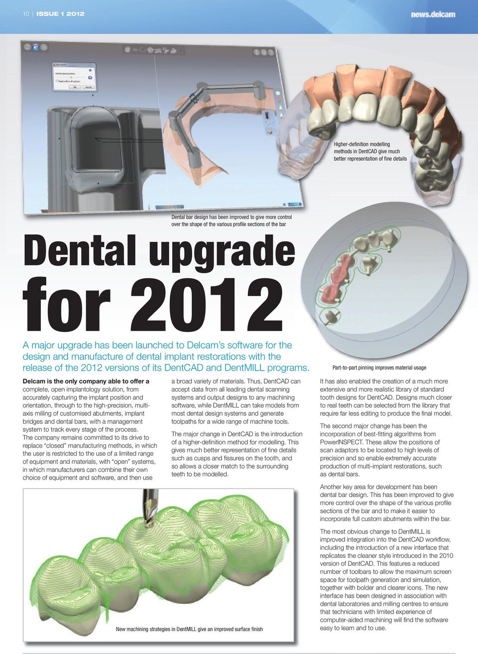 versions of its DentCAD and DentMILL programs.