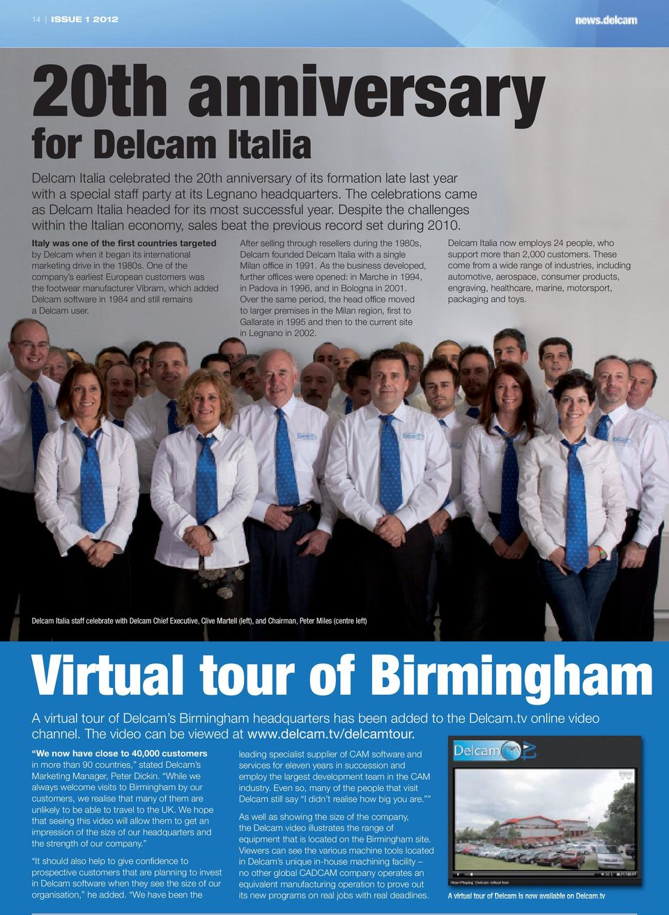 Italy was one of the first countries targeted by Delcam when it began its international marketing drive in the 1980s.