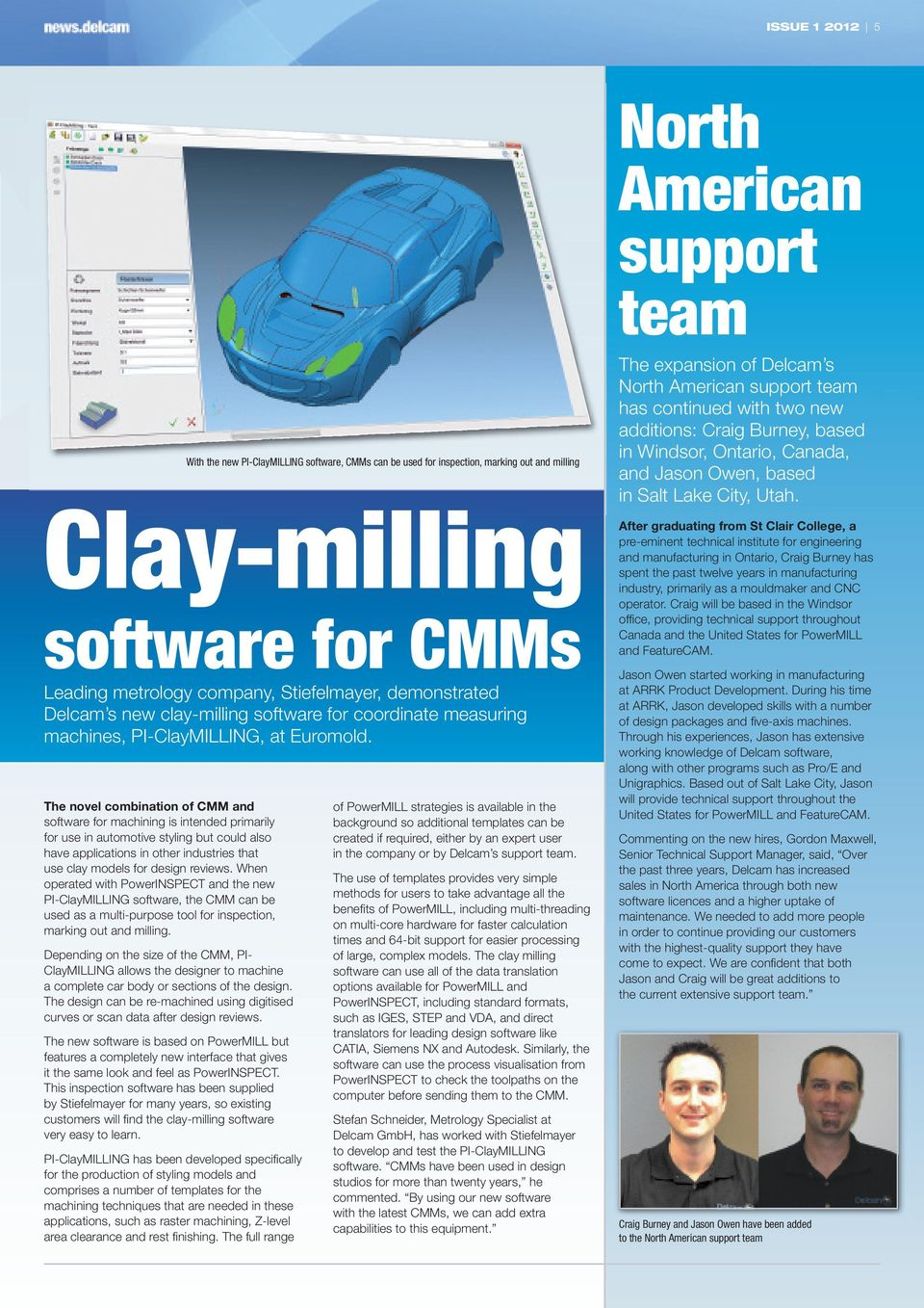 reviews. When operated with PowerINSPECT and the new PI-ClayMILLING software, the CMM can be used as a multi-purpose tool for inspection, marking out and milling.