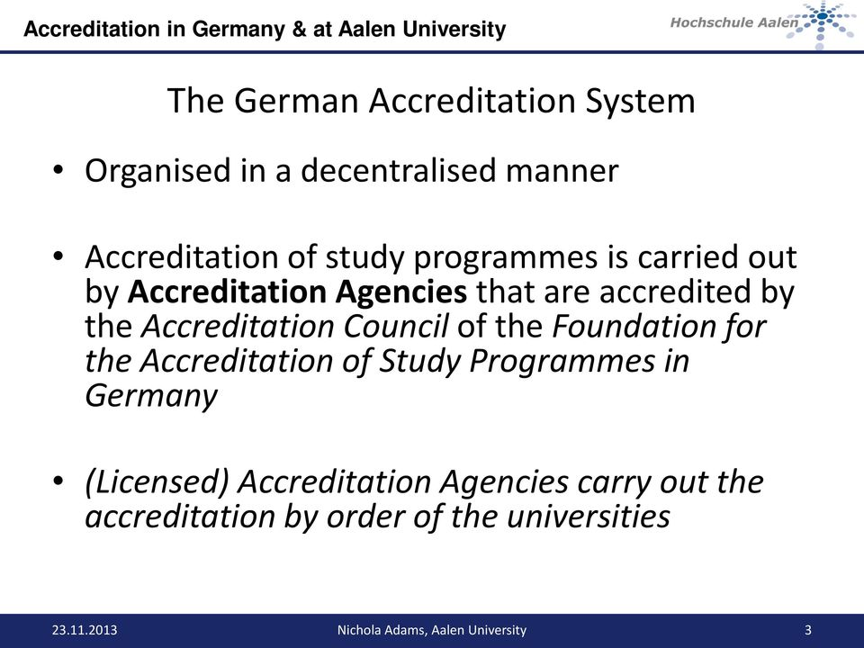 Council of the Foundation for the Accreditation of Study Programmes in Germany (Licensed)