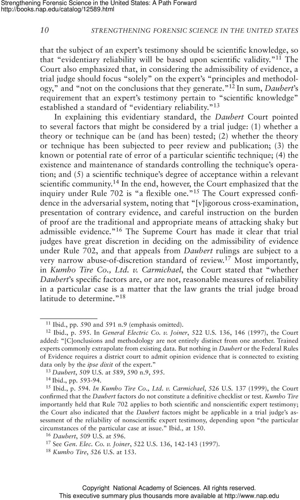 generate. 12 In sum, Daubert s requirement that an expert s testimony pertain to scientific knowledge established a standard of evidentiary reliability.