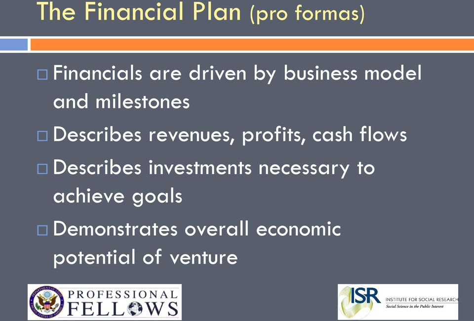 profits, cash flows Describes investments necessary to