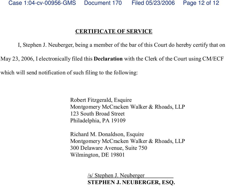 Court using CM/ECF which will send notification of such filing to the following Robert Fitzgerald, Esquire Montgomery McCracken Walker & Rhoads, LLP 123