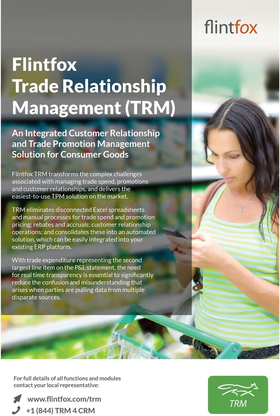 TRM eliminates disconnected Excel spreadsheets and manual processes for trade spend and promotion pricing; rebates and accruals; customer relationship operations; and consolidates these into an