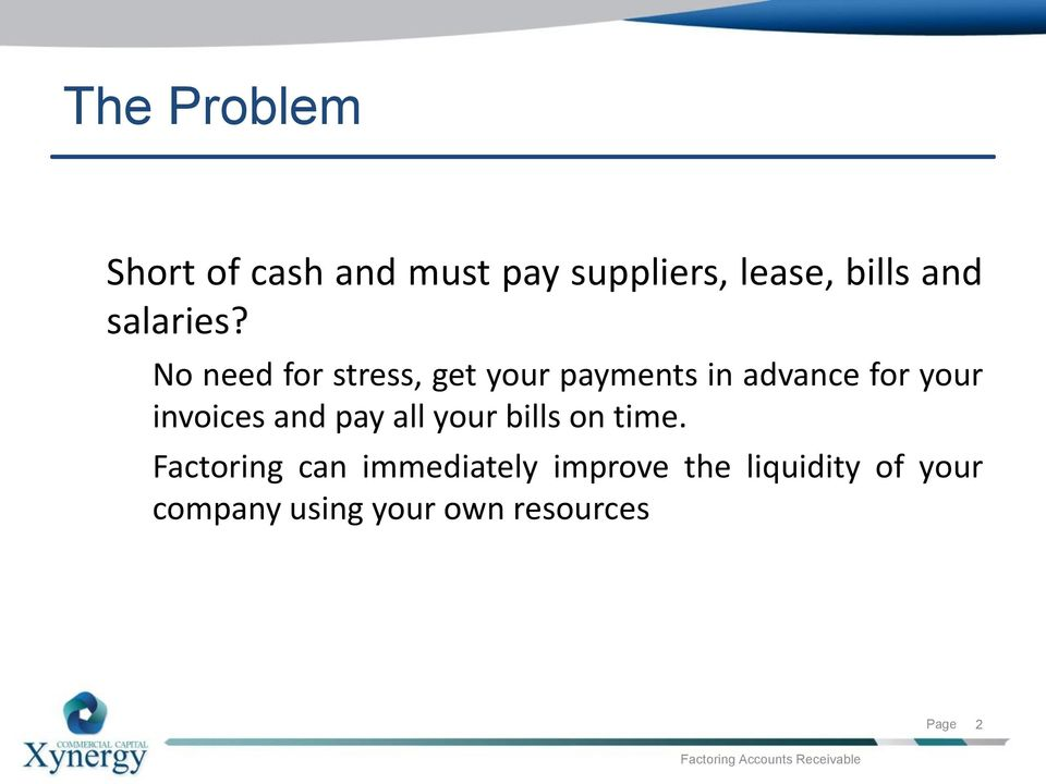 No need for stress, get your payments in advance for your invoices