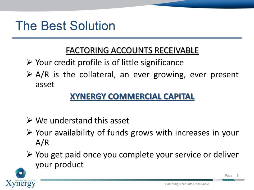 COMMERCIAL CAPITAL We understand this asset Your availability of funds grows with
