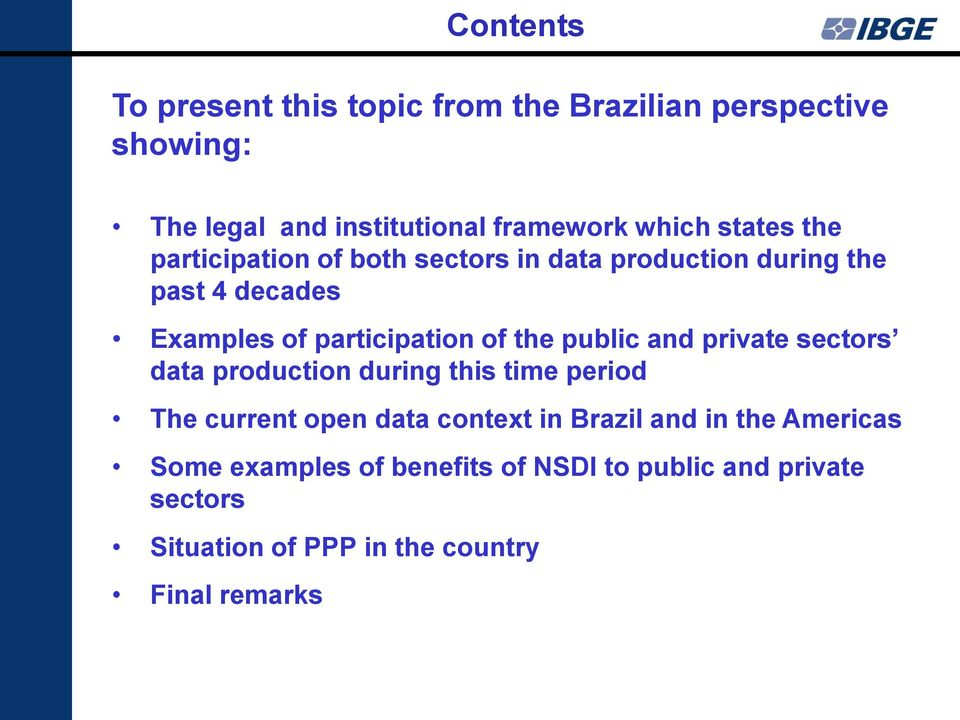 the public and private sectors data production during this time period The current open data context in Brazil and in