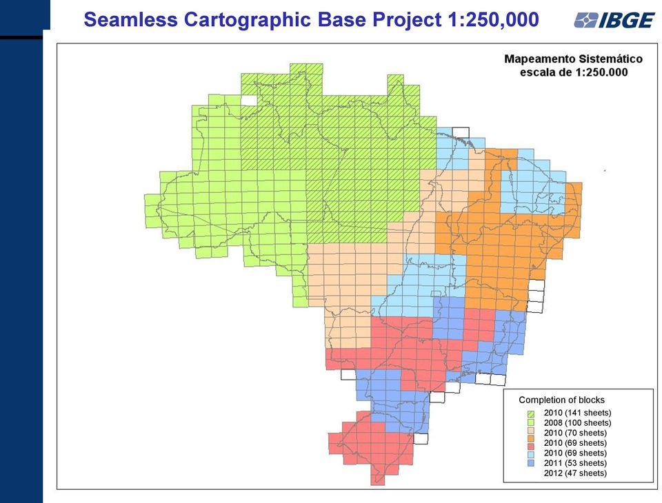 Brazil To be continuously updated Completion Conclusão of dos blocks Blocos 2010 (141 sheets)