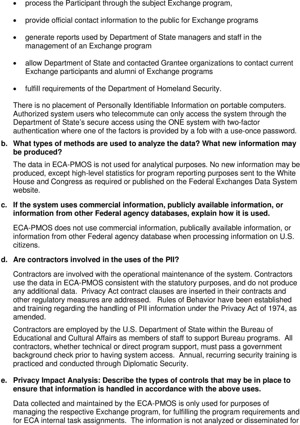 the Department of Homeland Security. There is no placement of Personally Identifiable Information on portable computers.