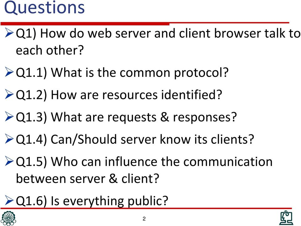 Q1.5) Who can influence the communication between server & client? Q1.
