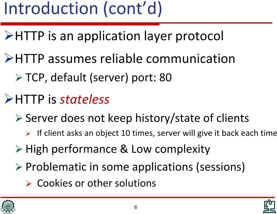 history/state of clients If client asks an object 10 times, server will give it back each