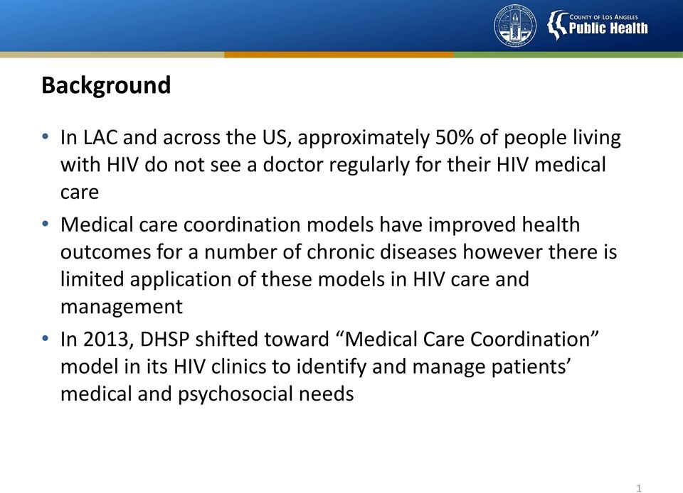 diseases however there is limited application of these models in HIV care and management In 2013, DHSP shifted
