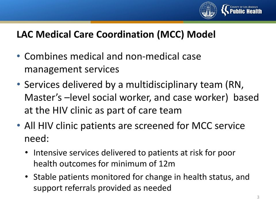 HIV clinic patients are screened for MCC service need: Intensive services delivered to patients at risk for poor health