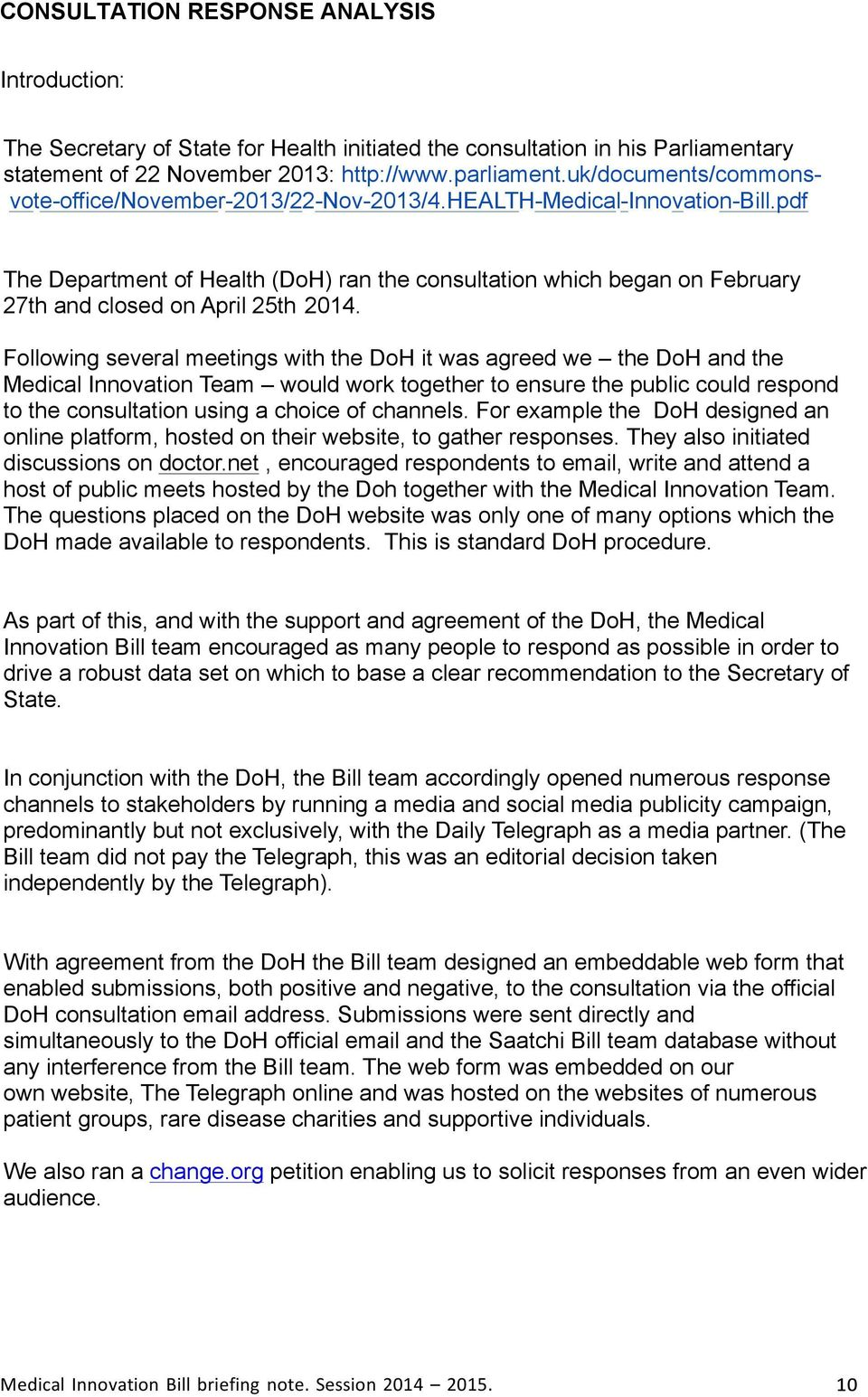pdf The Department of Health (DoH) ran the consultation which began on February 27th and closed on April 25th 2014.