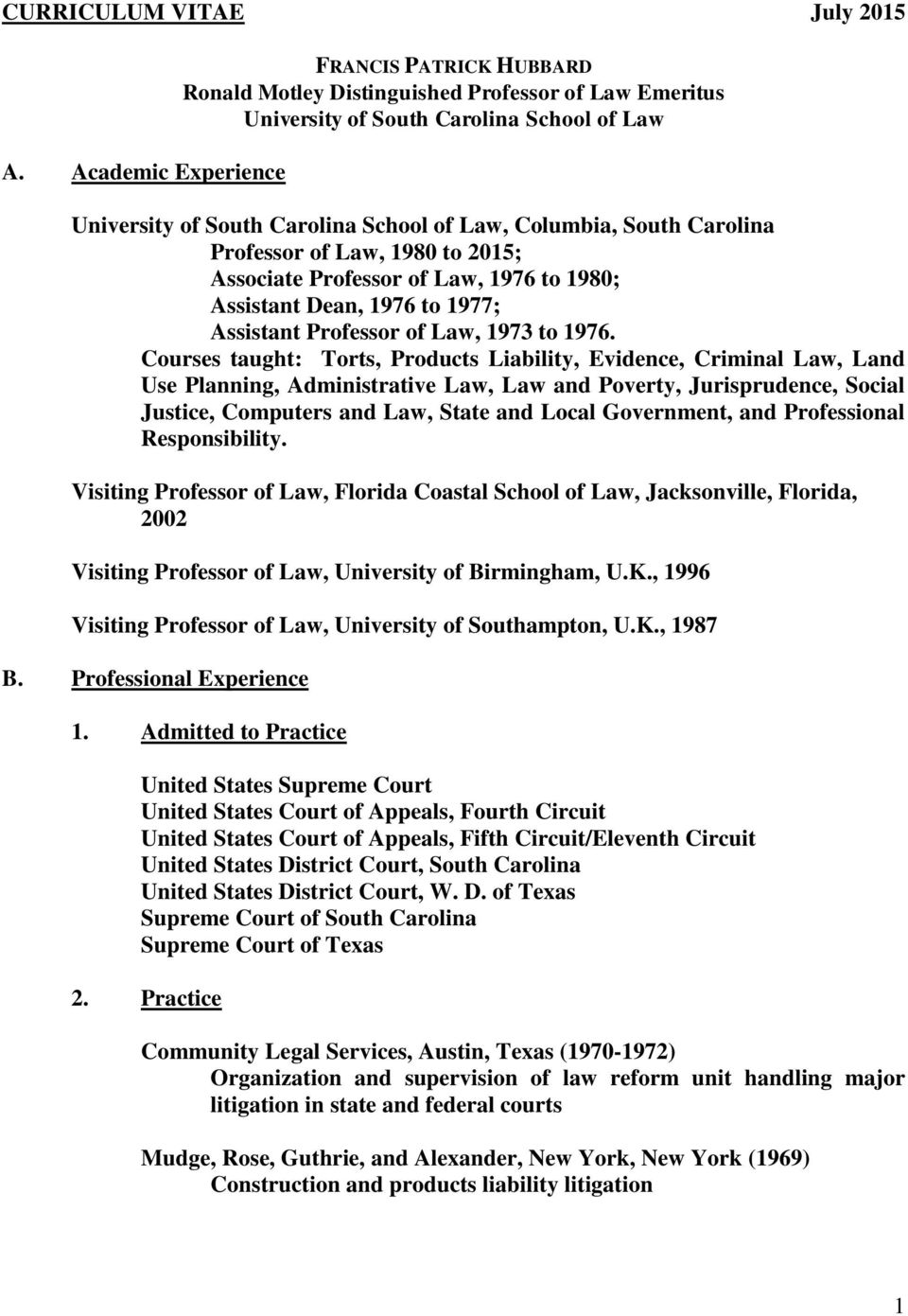 South Carolina Professor of Law, 1980 to 2015; Associate Professor of Law, 1976 to 1980; Assistant Dean, 1976 to 1977; Assistant Professor of Law, 1973 to 1976.