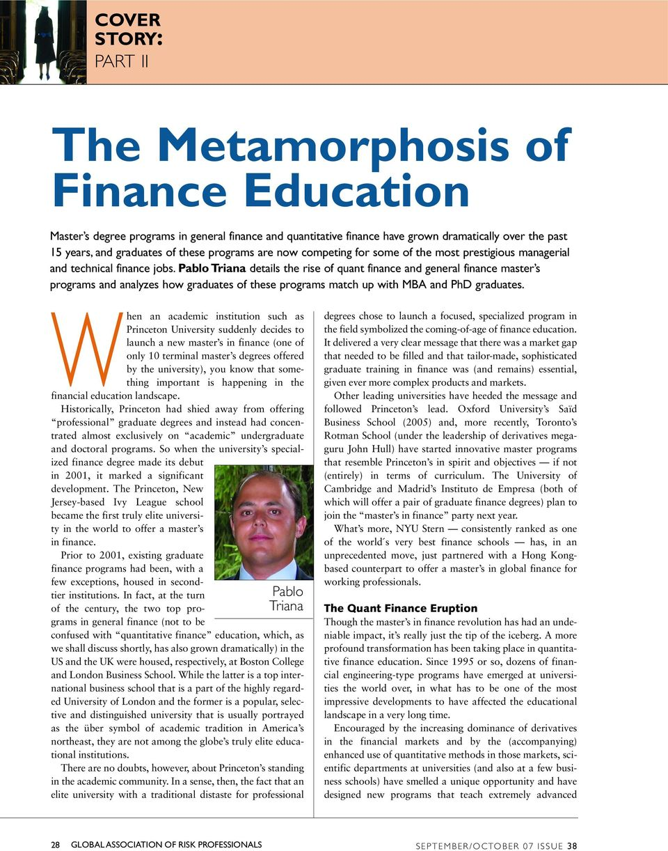 Pablo Triana details the rise of quant finance and general finance master s programs and analyzes how graduates of these programs match up with MBA and PhD graduates.