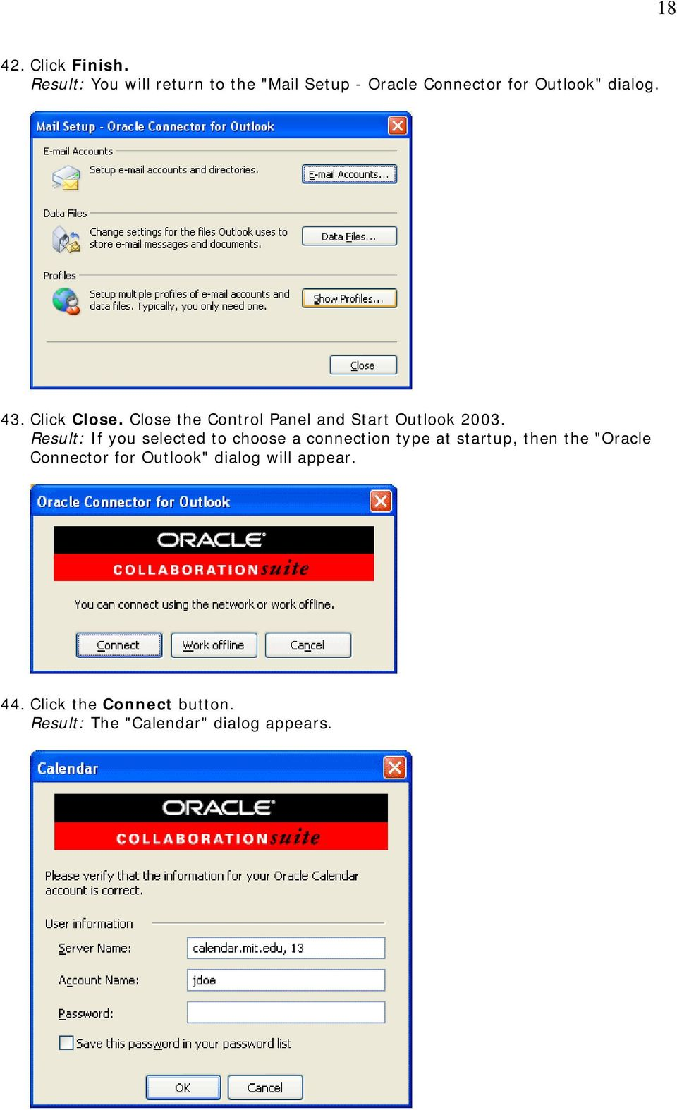 Click Close. Close the Control Panel and Start Outlook 2003.