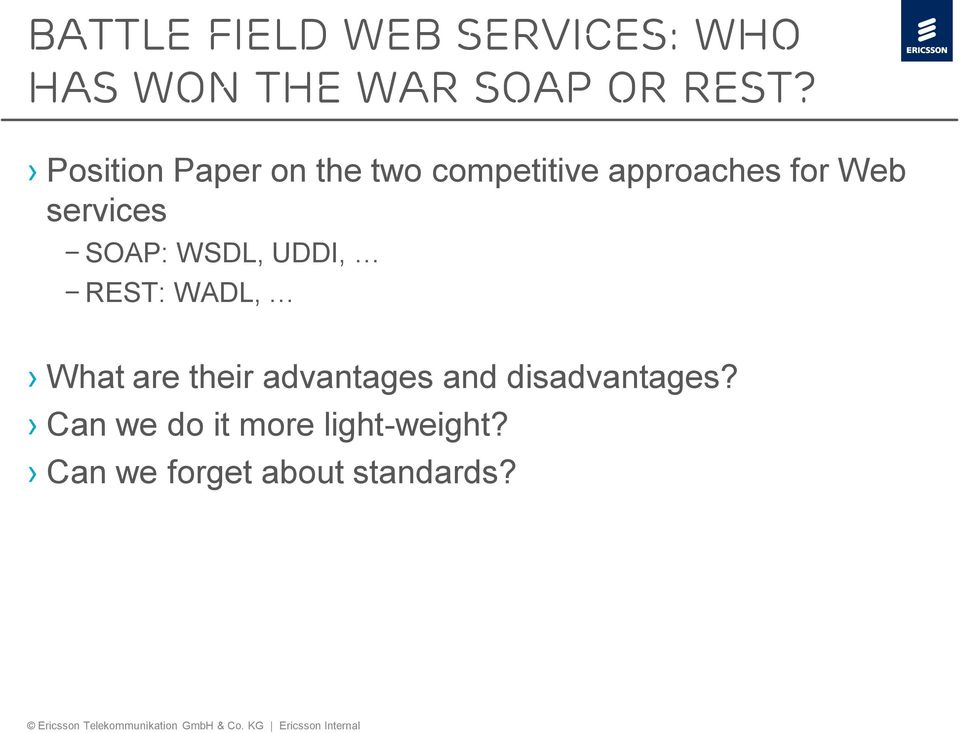 SOAP: WSDL, UDDI, REST: WADL, What are their advantages and
