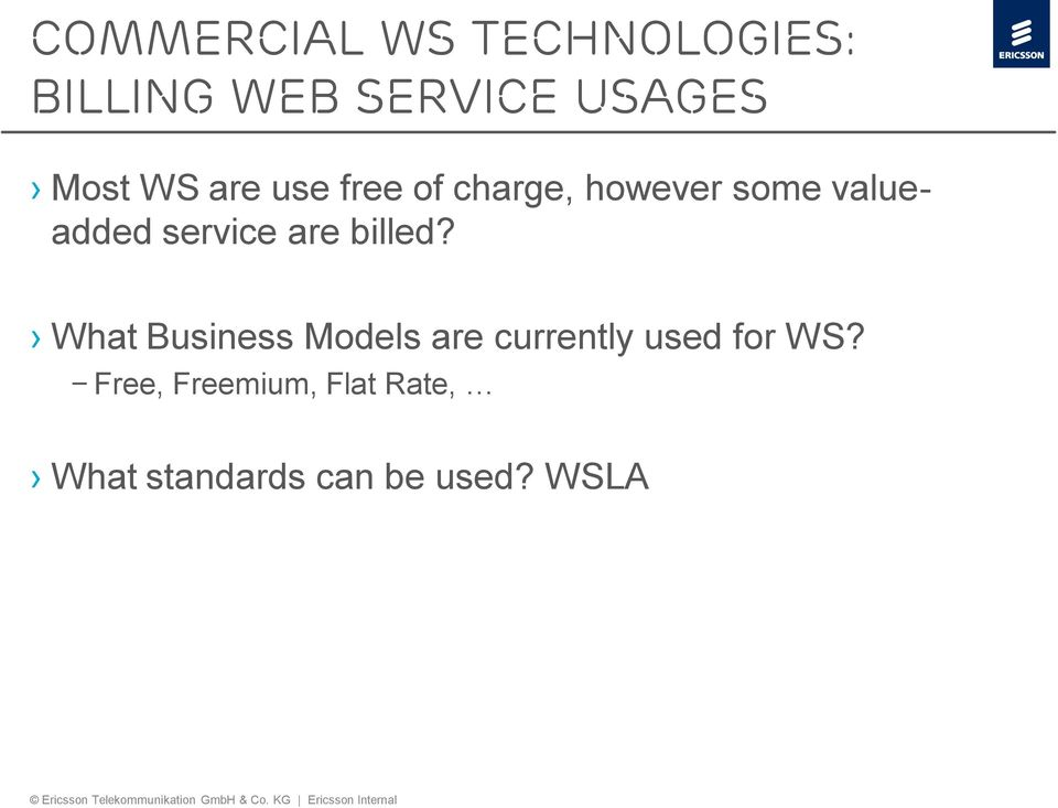 are billed? What Business Models are currently used for WS?