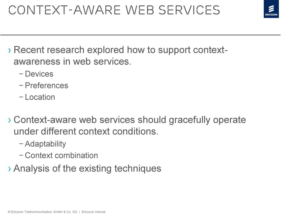 Devices Preferences Location Context-aware web services should