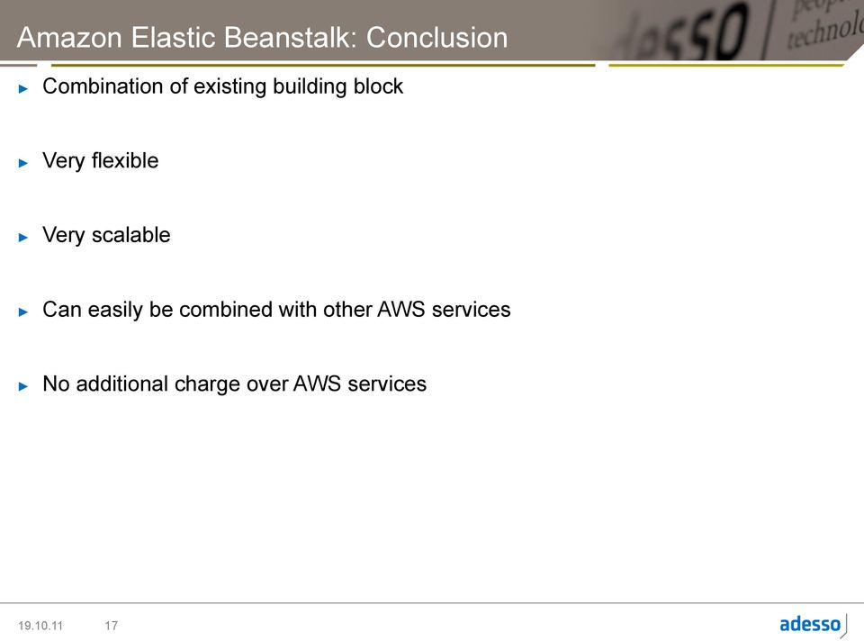 scalable Can easily be combined with other AWS