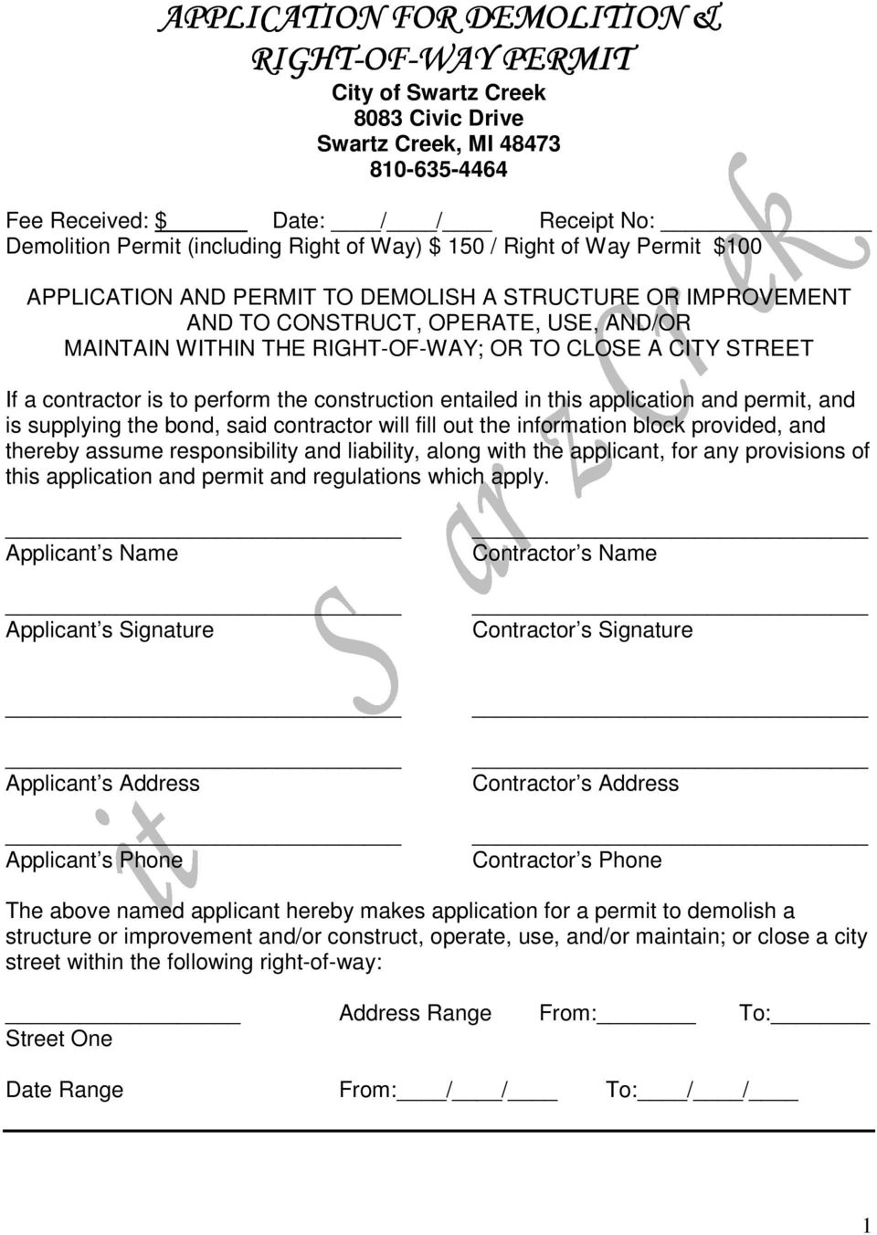 STREET If a contractor is to perform the construction entailed in this application and permit, and is supplying the bond, said contractor will fill out the information block provided, and thereby