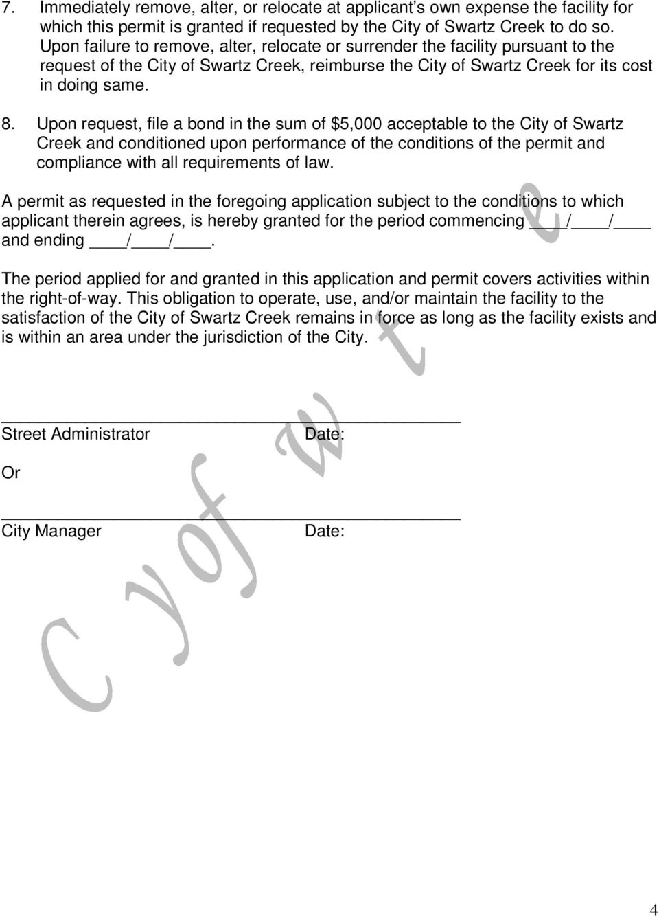 Upon request, file a bond in the sum of $5,000 acceptable to the City of Swartz Creek and conditioned upon performance of the conditions of the permit and compliance with all requirements of law.