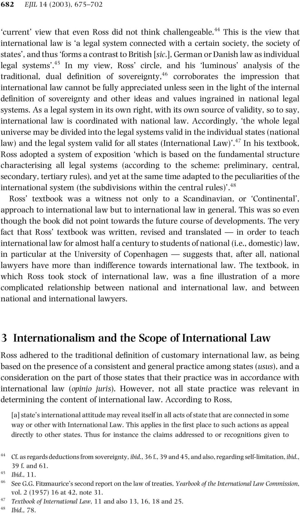 ], German or Danish law as individual legal systems.