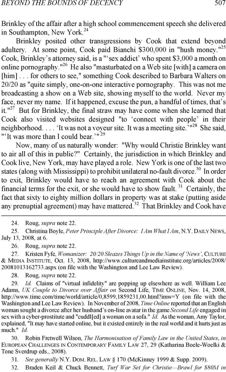 """ 25 Cook, Brinkley s attorney said, is a "" sex addict who spent $3,000 a month on online pornography."" 26 He also ""masturbated on a Web site [with] a camera on [him]."