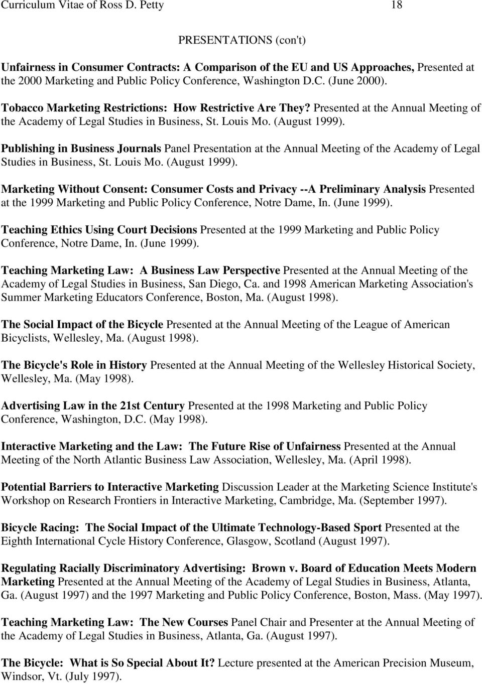 Tobacco Marketing Restrictions: How Restrictive Are They? Presented at the Annual Meeting of the Academy of Legal Studies in Business, St. Louis Mo. (August 1999).