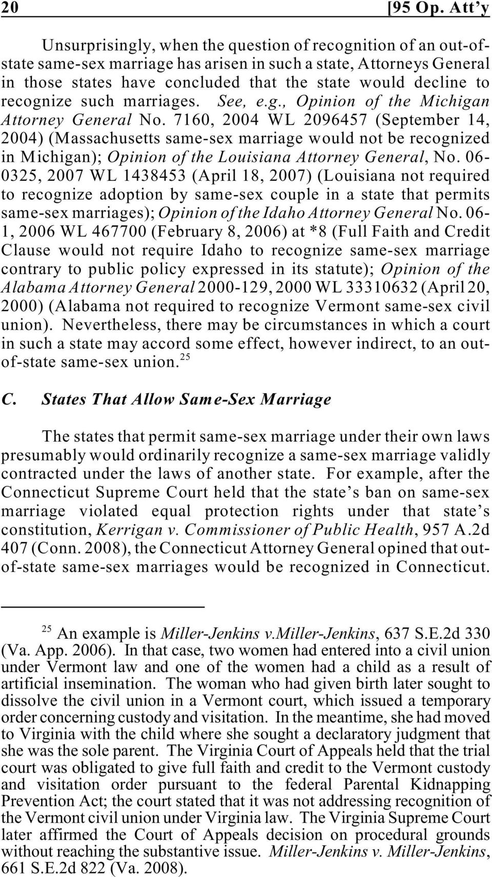 recognize such marriages. See, e.g., Opinion of the Michigan Attorney General No.