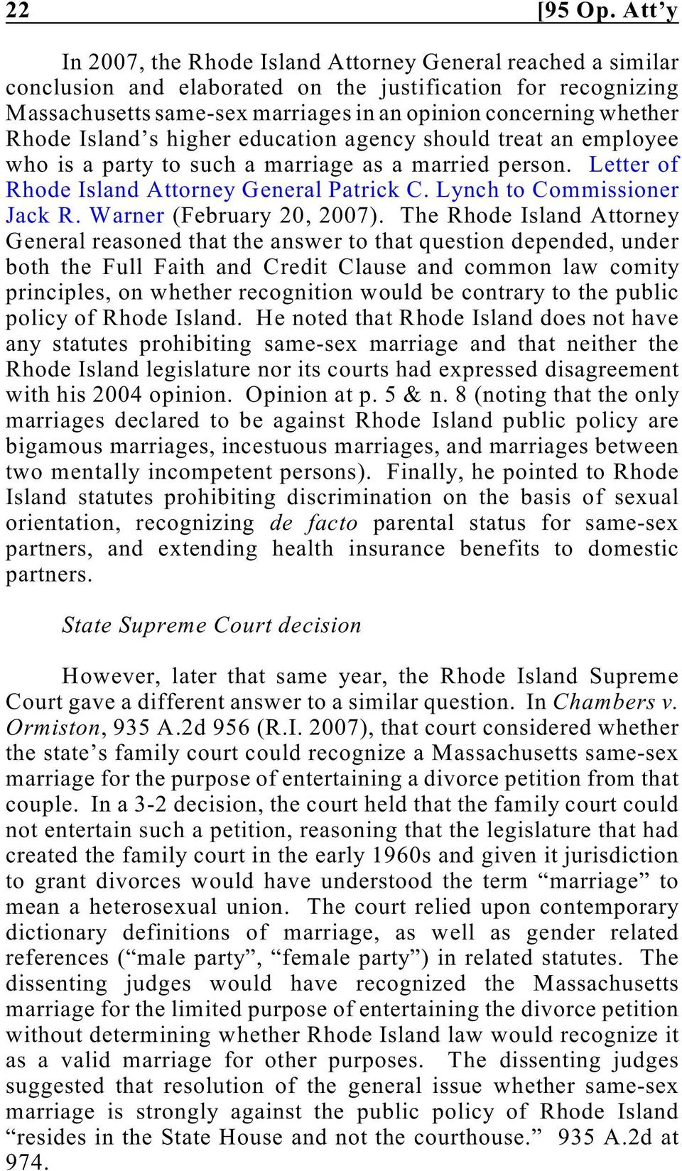 Rhode Island s higher education agency should treat an employee who is a party to such a marriage as a married person. Letter of Rhode Island Attorney General Patrick C. Lynch to Commissioner Jack R.