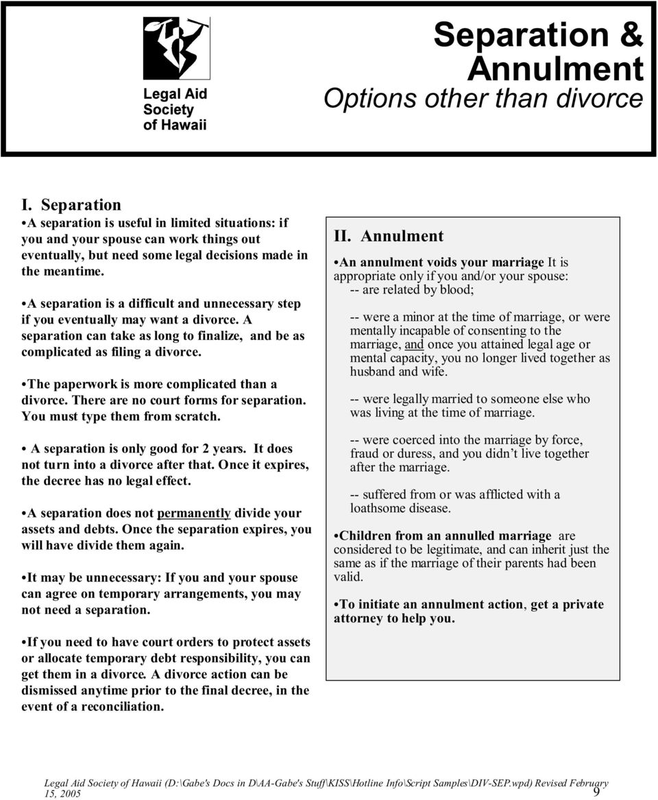 A separation is a difficult and unnecessary step if you eventually may want a divorce. A separation can take as long to finalize, and be as complicated as filing a divorce.