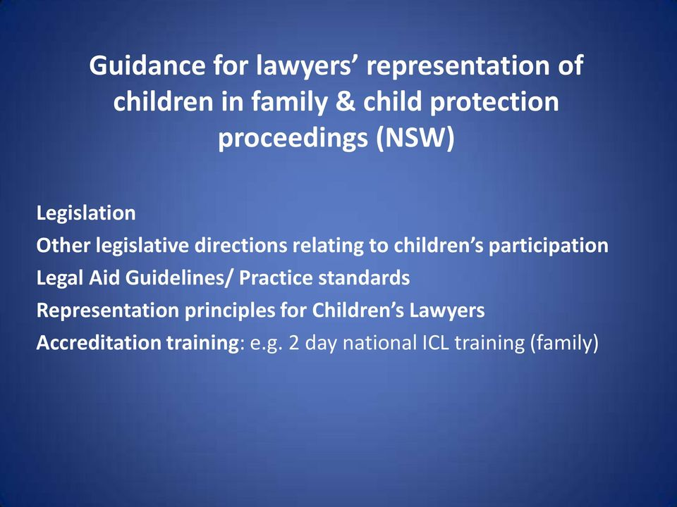 participation Legal Aid Guidelines/ Practice standards Representation principles