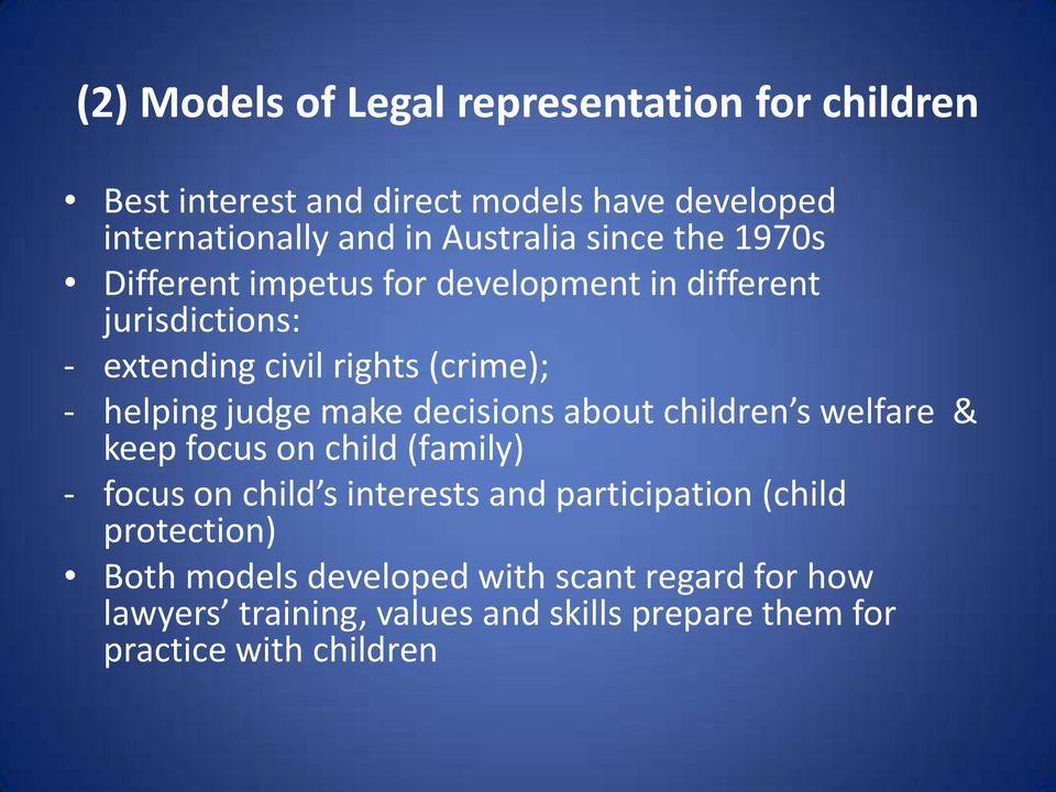 make decisions about children s welfare & keep focus on child (family) - focus on child s interests and participation (child