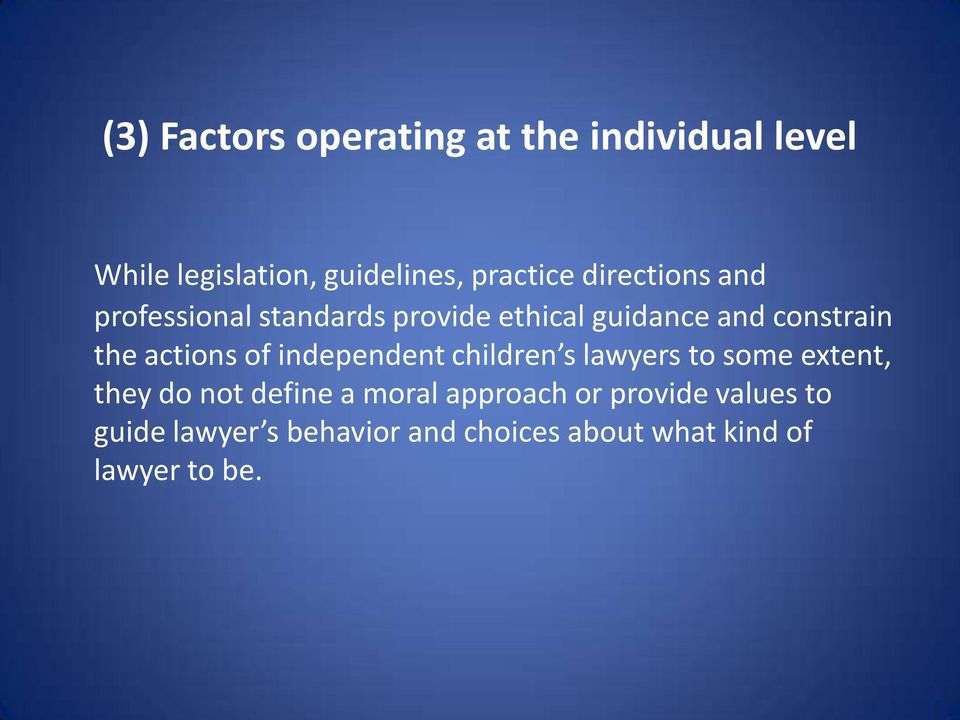 actions of independent children s lawyers to some extent, they do not define a moral